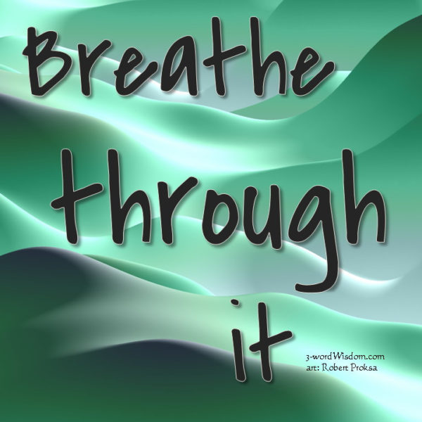 Breathe Through It
